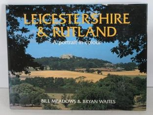 Leicestershire and Rutland by Bill Meadows and Bryan Waites - 1853064742